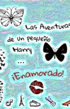 Las Aventuras de un pequeño Harry... ¡Enamorado! [L.S] by followingthepanic