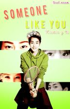 Someone like you (Xiumin y tú) by Ssul_naam