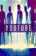 The YouTube Star (Niall Horan Fan Fic) by One_City