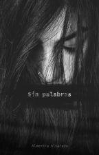 Sin palabras by AlmendraAlvaradoLez