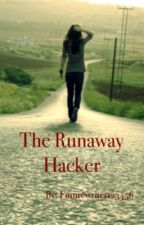 The Runaway Hacker by futurewriter123456