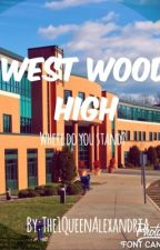 West Wood High by The1QueenAlexandria