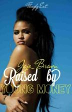 Raised by Yöung Mönęy [on hold] by Jojo_Brown