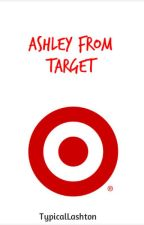 Ashley From Target  by Typicallashton