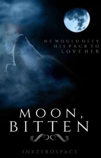 Moon, Bitten