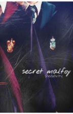 A Secret Malfoy|✔️  {#Wattys2017} by colesitov