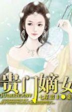 Quý Môn Đích Nữ (xuyên, điền văn, trạch đấu) by winter_ivy