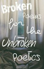 Broken Poems For The Unbroken Poetics by brxxklynr