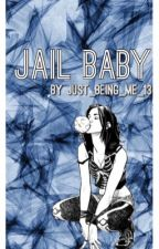 Jail Baby by just_being_me_13