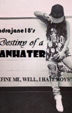Destiny of A Manhater by xandrajane18