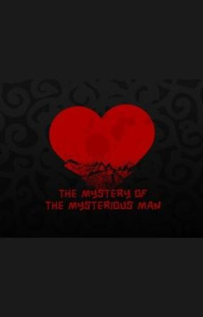 The Mystery Of The Mysterious Man by jhc328