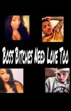 Boss Bitches Need Love Too . ( August Alsina & Chris Brown fanfiction ) by YourKeeper