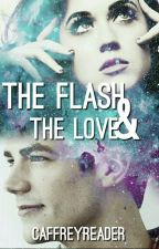 The Flash & The Love (Barry Allen & Tu) (TERMINADA) by katedoppelganger