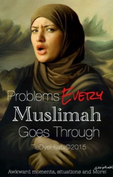 Problems Every Muslimah Goes Through