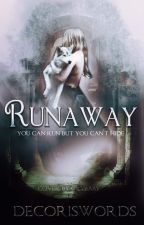 Runaway by DecorisWords