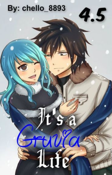 It's a Gruvia Life [Gruvia] {The FT Love Chronicles; Book 4.5}