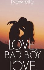 Love, Bad Boy, Love. by unfilteredvoid