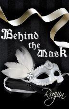 Behind The Mask by Raijiin