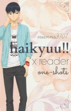 Haikyuu!! x Reader One-Shots by erianna3707