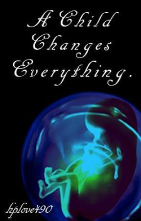 A Child Changes Everything. (A Draco Malfoy Story) by hplove490