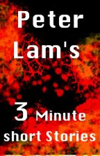 Peter Lam's 3 minute short stories by peterlam0109