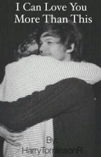 I can love you more than this.- ||Larry Stylinson|| by HarryTomlinsonr