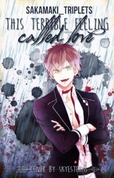 This Terrible Feeling Called Love (Ayato x Reader)