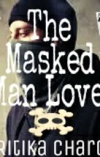 The Masked man lover by StarVenus11