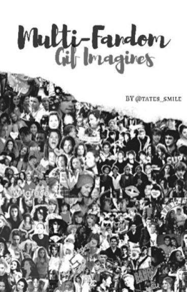 Multi-Fandom gif imagines