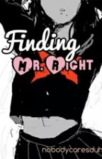 Finding Mr. Right by arndnrt