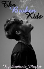 The Broken Kids (BoyxBoy) {Book 1} by Stephanie_-_-