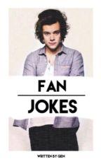 Fan Jokes ➳ h.s by school1d