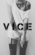 Vice by GildedHeroine