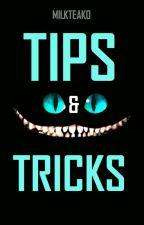 Tips and Tricks (hiatus) by MilkTeaKo