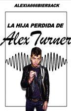 La Hija Perdida De Alex Turner by Alexia666Biersack