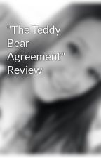 """The Teddy Bear Agreement"" Review by emilykate521"