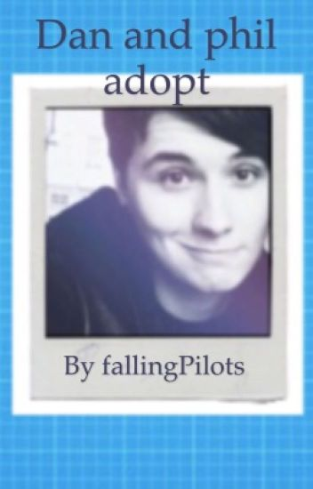 Dan and phil adopt