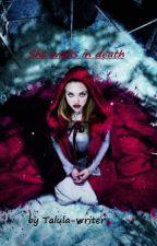 She walks in death by Talula-writer
