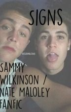 SIGNS // Sammy Wilks and Nate Maloley Fanfic by heart-strings1