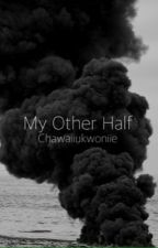 My other half by Chawaiiukwoniie