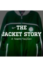 The Jacket Story [One-Shot] by wildthingsrunfree