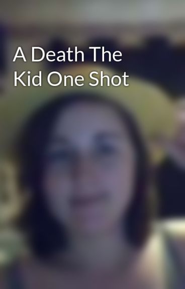 A Death The Kid One Shot