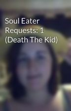 Soul Eater Requests: 1 (Death The Kid) by LuffyChanX