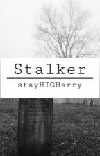 Stalker by stayHIGHarry