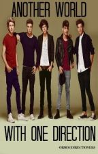 ANOTHER WORLD (one direction fanfiction) by ormocdirectioners