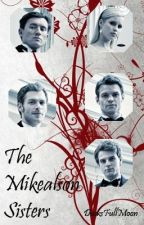 The Mikaelson Sisters by DusksFullMoon