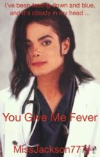 You Give Me Fever || Michael Jackson by MissJackson777