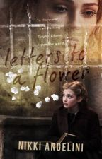 Letters to a Flower by DarkEmeraldGem