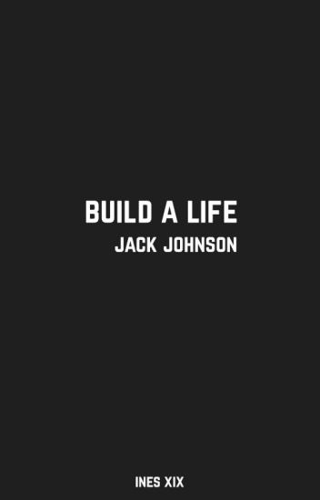 Build A Life | Jack Johnson