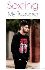 Sexting My Teacher ➼ Z.M (PAUSE) by lashton_styles